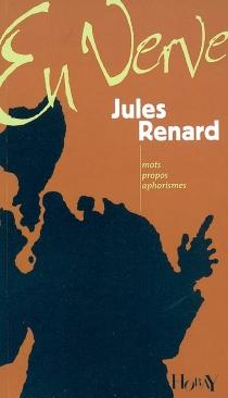 Jules Renard : en verve - JulesRenard