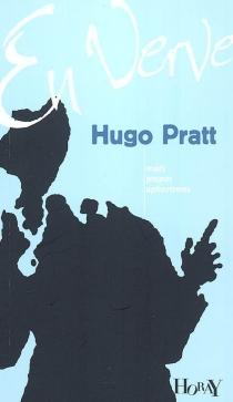 Hugo Pratt en verve : mots, propos, aphorismes - HugoPratt