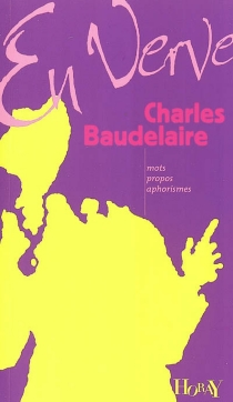 Charles Baudelaire en verve - CharlesBaudelaire