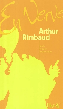 Arthur Rimbaud en verve - ArthurRimbaud