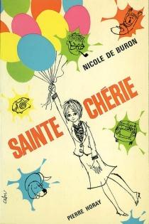 Sainte Chérie - Nicole deBuron
