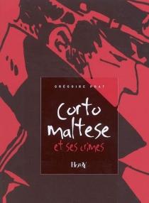 Corto Maltese et ses crimes : quelques réflexions sur un pirate qui se disait gentilhomme de fortune - Grégoire S.Prat