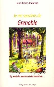 Je me souviens de Grenoble : il y avait des marrons et des hannetons - Jean-PierreAndrevon