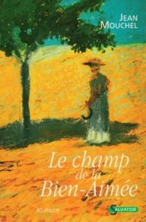 Le champ de la bien-aimée - JeanMouchel