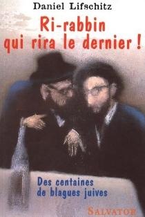 Ri-rabbin qui rira le dernier ! - DanielLifschitz