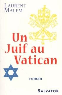 Un Juif au Vatican - LaurentMalem