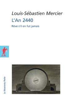 L'an 2440, un rêve s'il en fut jamais - Louis-SébastienMercier
