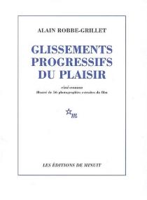 Glissements progressifs du plaisir - AlainRobbe-Grillet