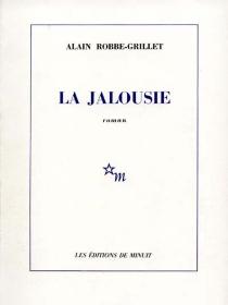 La jalousie - AlainRobbe-Grillet