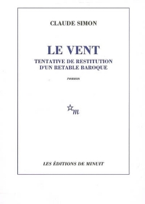 Le vent : tentative de restitution d'un rétable baroque - Claude Simon