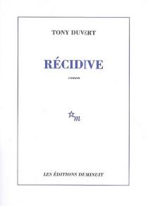 Récidive : nouvelle version - TonyDuvert