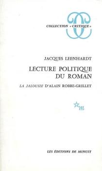 Lecture politique du roman La jalousie d'Alain Robbe-Grillet - JacquesLeenhardt