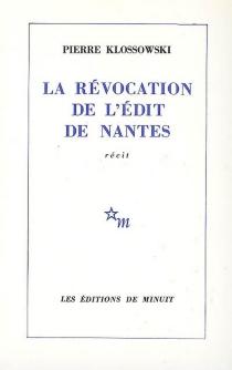 La révocation de l'édit de Nantes - PierreKlossowski