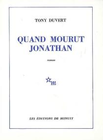 Quand mourut Jonathan - TonyDuvert
