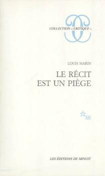 Le récit est un piège - LouisMarin