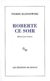 Roberte ce soir - PierreKlossowski