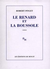 Le renard et la boussole - RobertPinget
