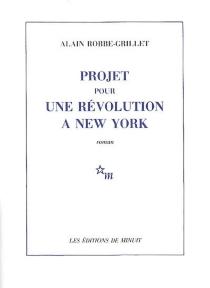 Projet pour une révolution à New-York - AlainRobbe-Grillet