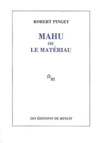 Mahu ou Le matériau - RobertPinget