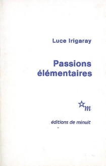 Passions élémentaires - Luce Irigaray