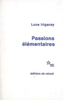 Passions élémentaires - LuceIrigaray