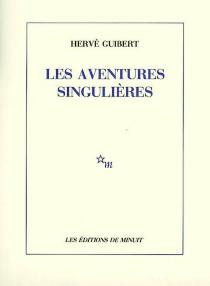 Les aventures singulières - HervéGuibert