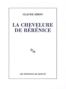 La chevelure de Bérénice - ClaudeSimon