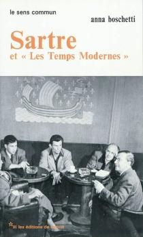 Sartre et Les temps modernes : une entreprise intellectuelle - AnnaBoschetti