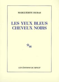 Les yeux bleus cheveux noirs - MargueriteDuras