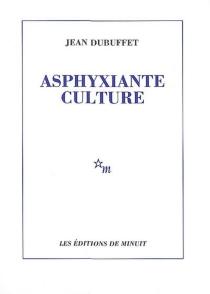 Asphyxiante culture - JeanDubuffet