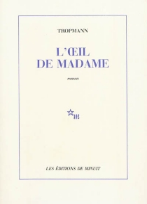 L'oeil de Madame - Tropmann