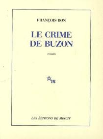 Le crime de Buzon - FrançoisBon