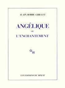 Angélique ou L'enchantement - AlainRobbe-Grillet