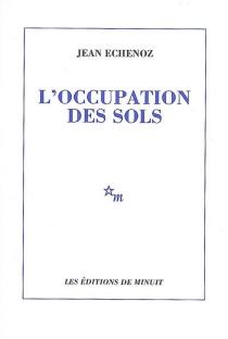 L'occupation des sols - JeanEchenoz