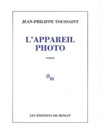 L'appareil-photo - Jean-PhilippeToussaint