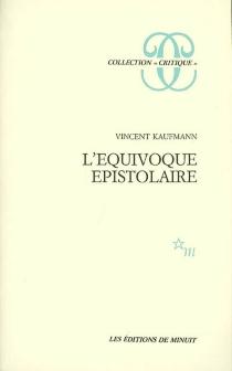 L'équivoque épistolaire - VincentKaufmann