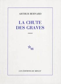 La chute des graves - ArthurBernard