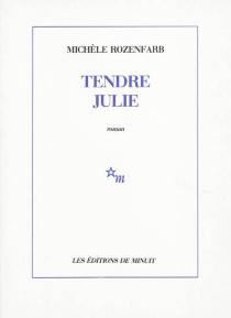 Tendre Julie - MichèleRozenfarb