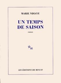 Un temps de saison - MarieNdiaye