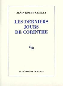 Les derniers jours de Corinthe - AlainRobbe-Grillet