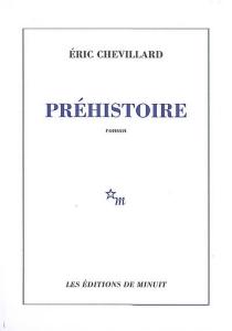 Préhistoire - ÉricChevillard