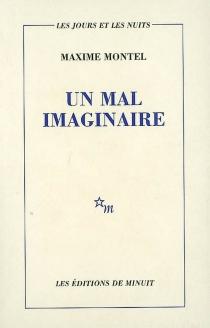 Un mal imaginaire - MaximeMontel