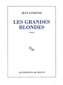 Les grandes blondes - JeanEchenoz