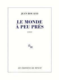 Le monde à peu près - JeanRouaud