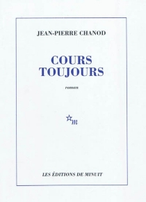 Cours toujours - Jean-Pierre Chanod