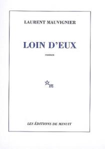 Loin d'eux - LaurentMauvignier