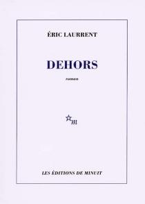 Dehors - ÉricLaurrent
