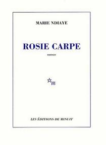 Rosie Carpe - MarieNdiaye