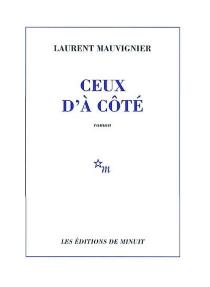 Ceux d'à côté - LaurentMauvignier