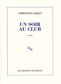 Un soir au club - Christian Gailly